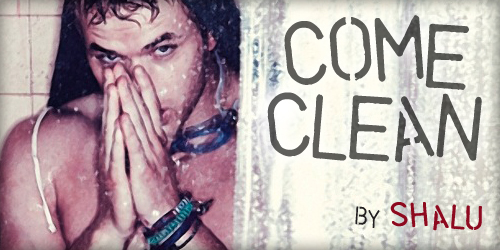Come Clean by shalu